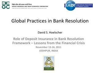 Global Practices in Bank Resolution David S. Hoelscher