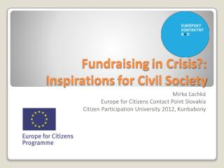 Fundraising  in  Crisis ?:  Inspirations for  Civil Society