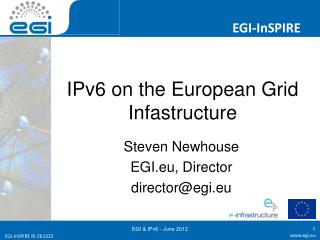 IPv6 on the European Grid  Infastructure