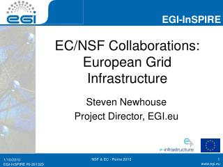 EC/NSF Collaborations: European Grid Infrastructure