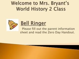 Welcome to Mrs. Bryant's   World History 2 Class