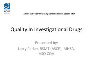Quality In Investigational Drugs