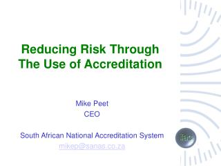 Reducing Risk Through The Use of Accreditation