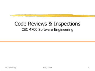 Code Reviews & Inspections CSC 4700 Software Engineering