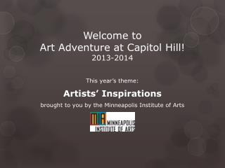 Welcome to  Art Adventure  at Capitol Hill ! 2013-2014