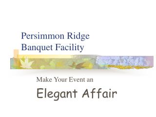 Persimmon Ridge  Banquet Facility