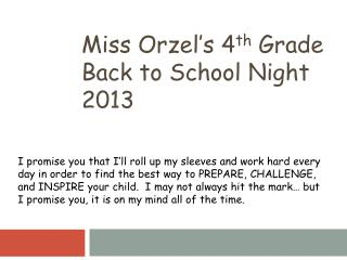 Miss  Orzel's  4 th  Grade  Back to School Night 2013