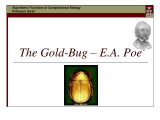 The Gold-Bug  –  E.A. Poe