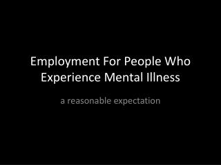 Employment For People Who Experience Mental Illness