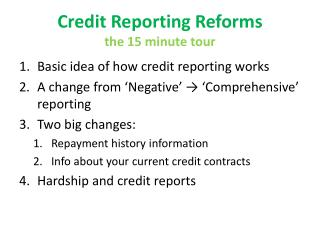 Credit Reporting Reforms the 15 minute tour