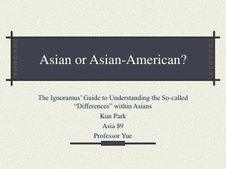 Asian or Asian-American?