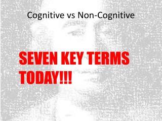 Cognitive  vs  Non-Cognitive