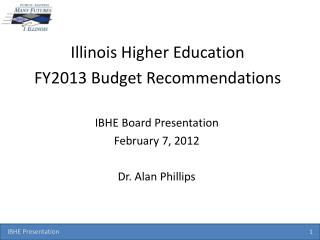 Illinois Higher Education FY2013 Budget Recommendations
