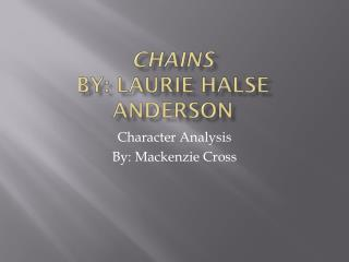 Chains by: Laurie  Halse  Anderson