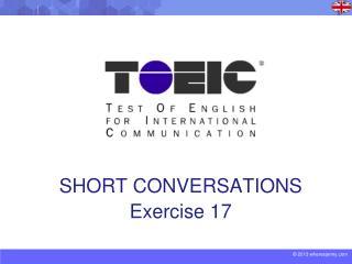 SHORT CONVERSATIONS Exercise 17