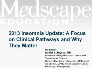 2013 Insomnia Update: A Focus on Clinical Pathways and Why They Matter
