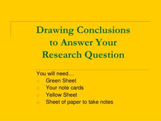 Drawing Conclusions  to  Answer Your  Research  Question