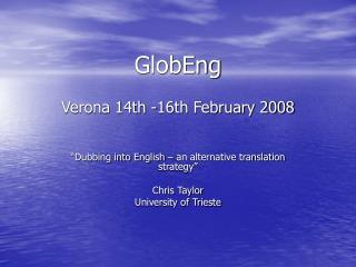 GlobEng Verona 14th -16th February 2008