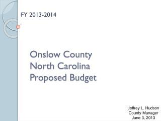 Onslow County North Carolina P roposed  Budget