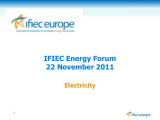 IFIEC Energy Forum  22 November 2011