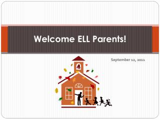 Welcome ELL Parents!