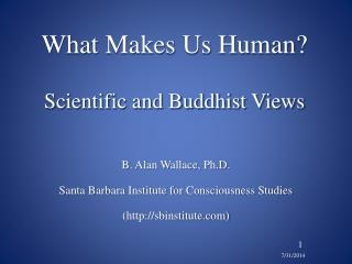 What Makes Us Human? Scientific and Buddhist Views