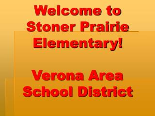 Welcome to Stoner Prairie Elementary! Verona Area School District