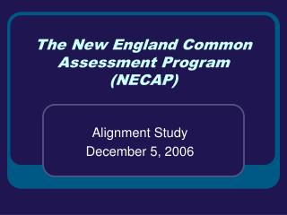The New England Common Assessment Program NECAP