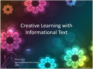 Creative  Learning  with Informational  Text