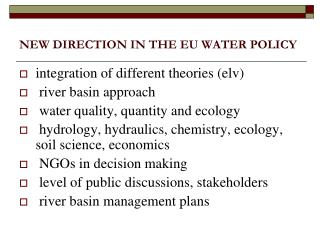 NEW DIRECTION IN THE EU WATER POLICY