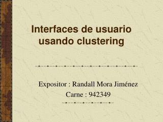 Interfaces de usuario usando clustering