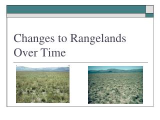 Changes to Rangelands Over Time