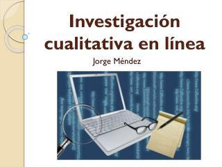 Investigación cualitativa en línea