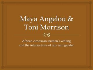 Maya Angelou & Toni Morrison