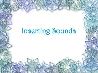 Inserting Sounds