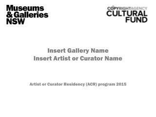 Insert Gallery Name Insert Artist or Curator Name