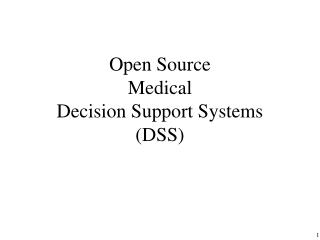 Open Source Medical  Decision Support Systems DSS