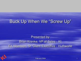 "Buck Up When We ""Screw Up"""