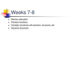 Weeks 7-8