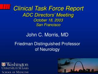 Clinical Task Force Report ADC Directors' Meeting October 18, 2003 San Francisco