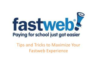 Tips and Tricks to Maximize Your Fastweb Experience