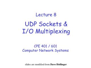 Lecture 8 UDP Sockets & I/O Multiplexing