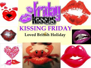 KISSING FRIDAY