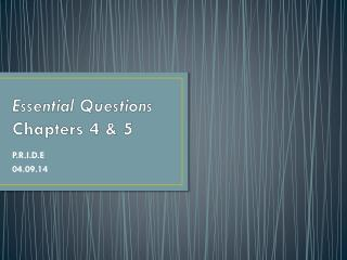 Essential Questions Chapters 4 & 5