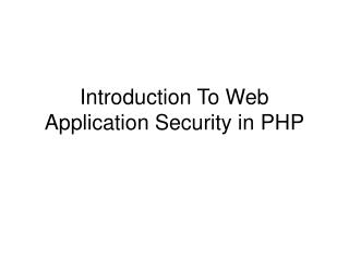 Introduction To Web Application Security in PHP