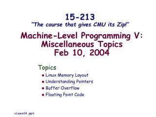 Machine-Level Programming V: Miscellaneous Topics Feb 10, 2004