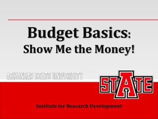Budget  Basics : Show Me the Money!