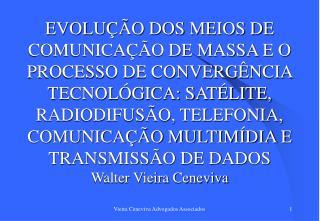 EVOLU  O DOS MEIOS DE COMUNICA  O DE MASSA E O PROCESSO DE CONVERG NCIA TECNOL GICA: SAT LITE, RADIODIFUS O, TELEFONIA,
