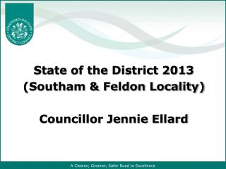 State of the District 2013 (Southam & Feldon Locality) Councillor Jennie Ellard