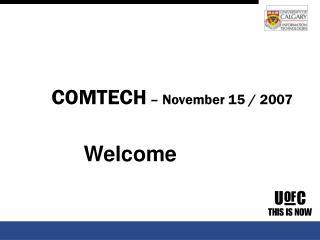 COMTECH  – November 15 / 2007